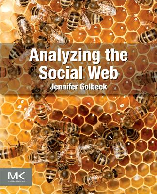 Analyzing the Social Web By Golbeck, Jennifer