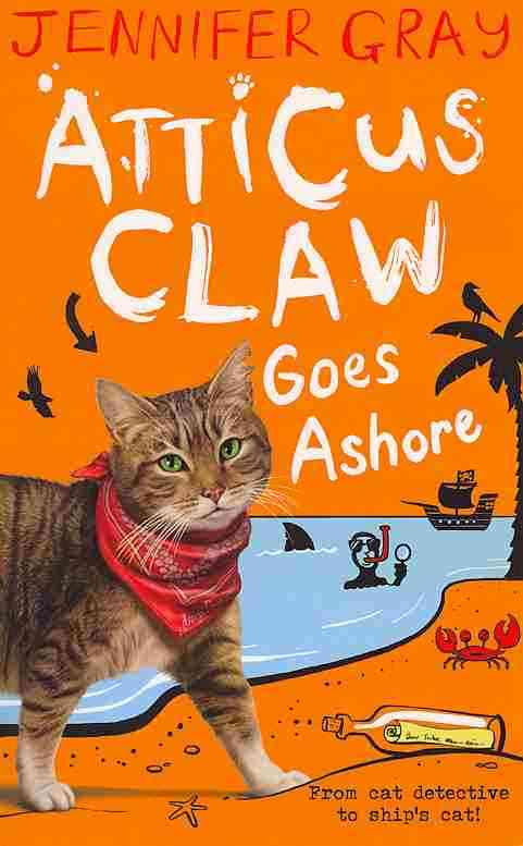 Atticus Claw Goes Ashore By Gray, Jennifer
